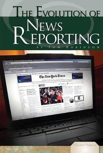 Evolution of News Reporting (Library Binding): Tom Robinson