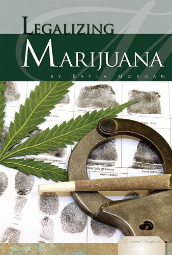 Legalizing Marijuana (Essential Viewpoints): Morgan, Kayla