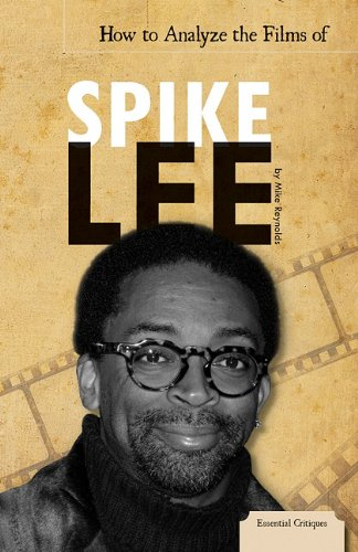 How to Analyze the Films of Spike Lee (Essential Critiques) (9781616135300) by Mike Reynolds
