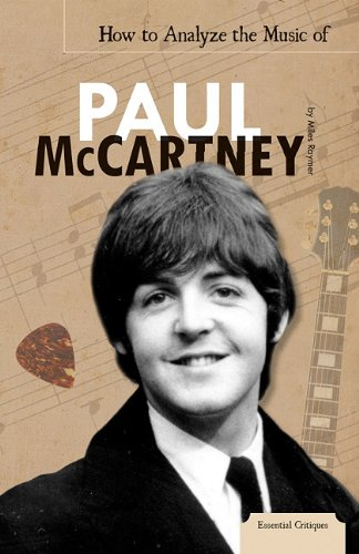 How to Analyze the Music of Paul McCartney (Library Binding): Miles Raymer