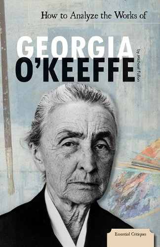 9781616135355: How to Analyze the Works of Georgia O'Keeffe (Essential Critiques)