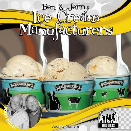Ben & Jerry: Ice Cream Manufacturers (Food Dudes): Mattern, Joanne
