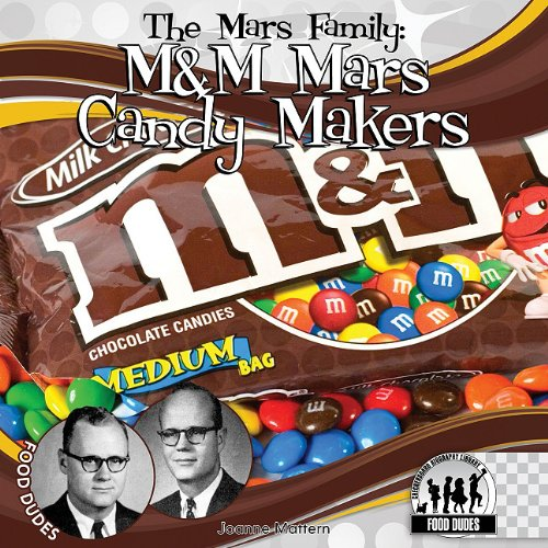 9781616135607: The Mars Family: M&M Mars Candy Makers (Food Dudes)