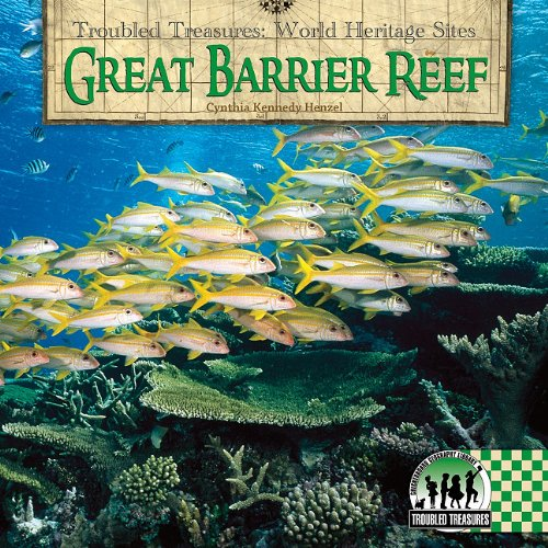 Great Barrier Reef (Troubled Treasures: World Heritage Sites): Henzel, Cynthia Kennedy