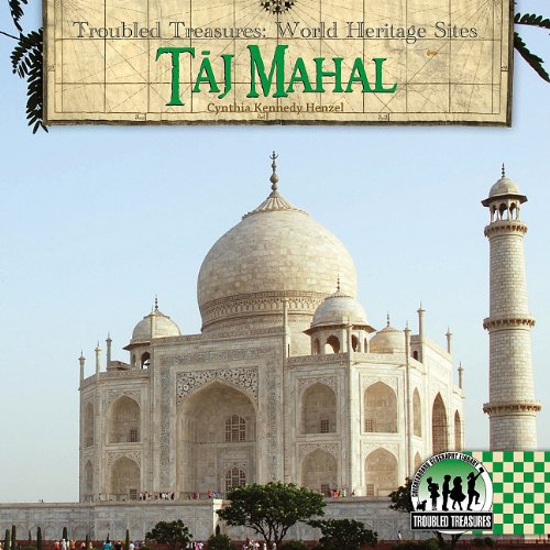 Taj Mahal (Troubled Treasures: World Heritage Sites): Henzel, Cynthia Kennedy