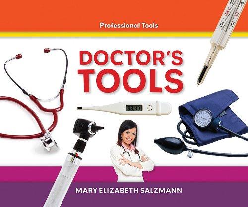 Doctor's Tools (Professional Tools): Salzmann, Mary Elizabeth