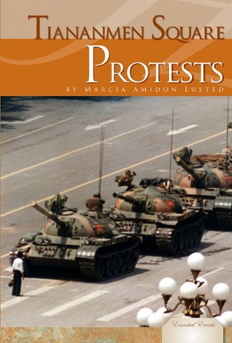Tiananmen Square Protests (Library Binding): Marcia Amidon Lusted