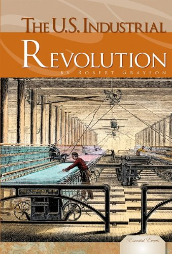 9781616136871: The U.S. Industrial Revolution (Essential Events)