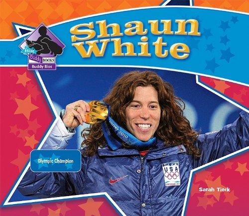 Shaun White: Olympic Champion (Big Buddy Books: Buddy Bios): Sarah Tieck