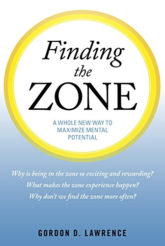 9781616141615: Finding the Zone: A Whole New Way to Maximize Mental Potential