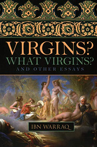 Virgins? What Virgins?: And Other Essays (1616141700) by Ibn Warraq