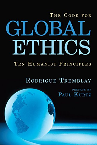 9781616141721: The Code for Global Ethics: Ten Humanist Principles