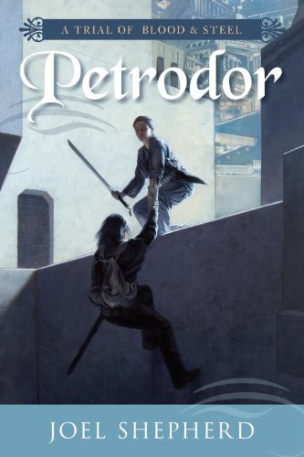 9781616141936: Petrodor (Trial of Blood & Steel, Book II)