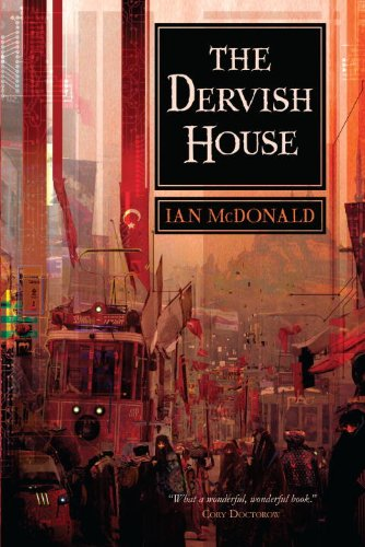 THE DERVISH HOUSE: McDonald, Ian.