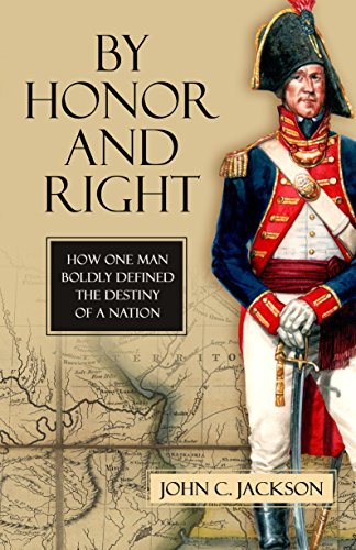 By Honor and Right: How One Man: John C. Jackson