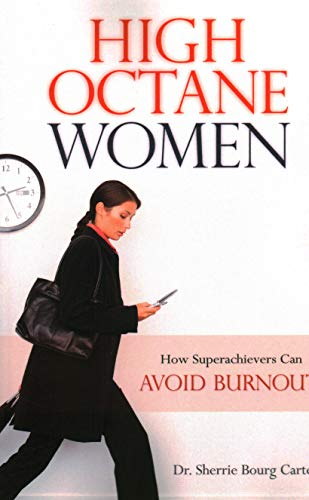 9781616142209: High-Octane Women: How Superachievers Can Avoid Burnout
