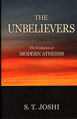 9781616142360: The Unbelievers: The Evolution of Modern Atheism