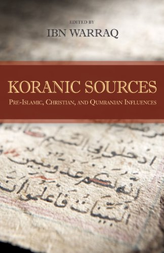 Koranic Sources: Pre-Islamic, Christian, and Qumranian Influences (1616142383) by Ibn Warraq