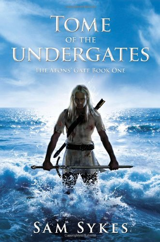 9781616142421: Tome of the Undergates (The Aeons' Gate, Book 1)