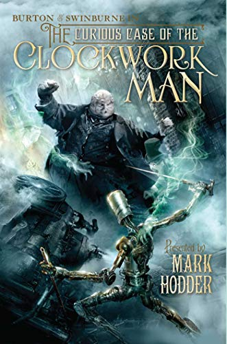 9781616143596: The Curious Case of the Clockwork Man (A Burton & Swinburne Adventure)