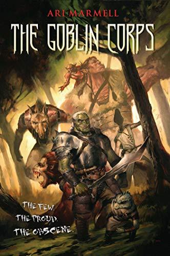 The Goblin Corps (1616143770) by Ari Marmell
