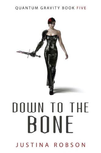 Down to the Bone (Quantum Gravity, Book 5): Robson, Justina
