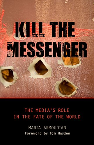 9781616143879: Kill the Messenger: The Media's Role in the Fate of the World