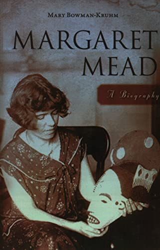 Margaret Mead: A Biography: Bowman-Kruhm, Mary