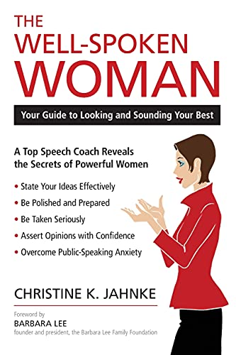 The Well-Spoken Woman: Your Guide to Looking and Sounding Your Best: Jahnke, Christine K.