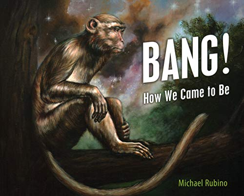 Bang!: How We Came to Be: Rubino, Michael