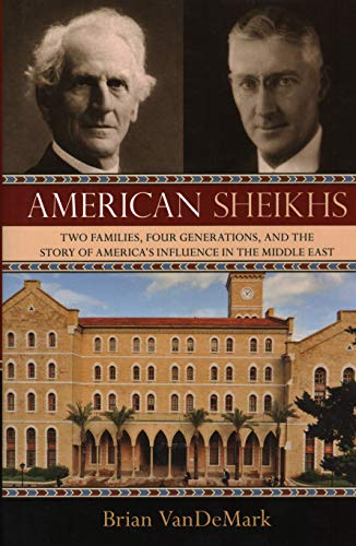 9781616144760: American Sheikhs: Two Families, Four Generations, and the Story of America's Influence in the Middle East