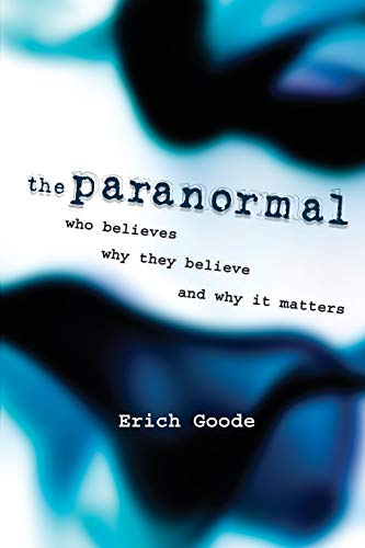 9781616144913: The Paranormal: Who Believes, Why They Believe, and Why It Matters