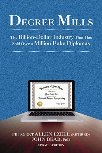 Degree Mills: The Billion-Dollar Industry That Has Sold Over a Million Fake Diplomas: Bear, John