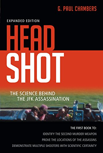 Head Shot: The Science Behind the JFK Assassination: Chambers, G. Paul