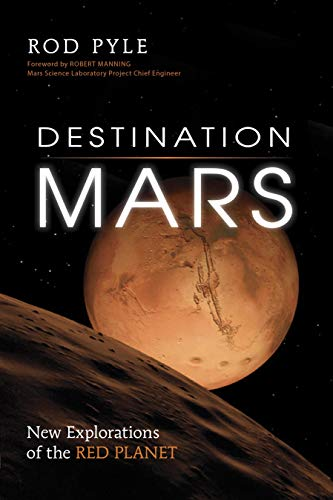 Destination Mars : New Explorations of the: Rod Pyle