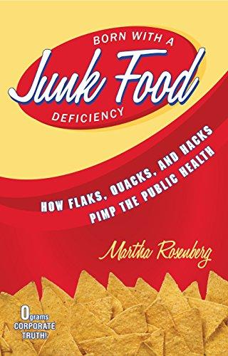 9781616145934: Born With a Junk Food Deficiency: How Flaks, Quacks, and Hacks Pimp the Public Health