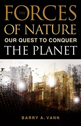 9781616146016: Forces of Nature: Our Quest to Conquer the Planet