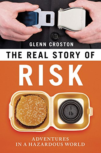 9781616146603: The Real Story of Risk: Adventures in a Hazardous World