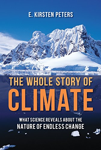 9781616146726: The Whole Story of Climate: What Science Reveals About the Nature of Endless Change