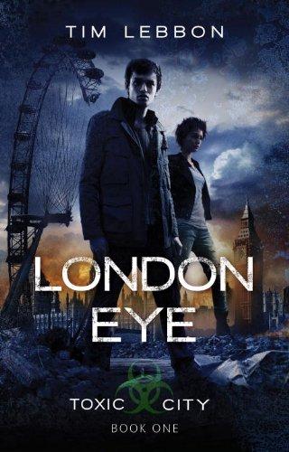 London Eye (Toxic City): Lebbon, Tim