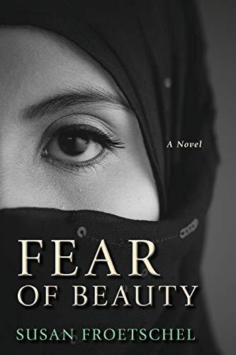 Fear of Beauty: Froetschel, Susan