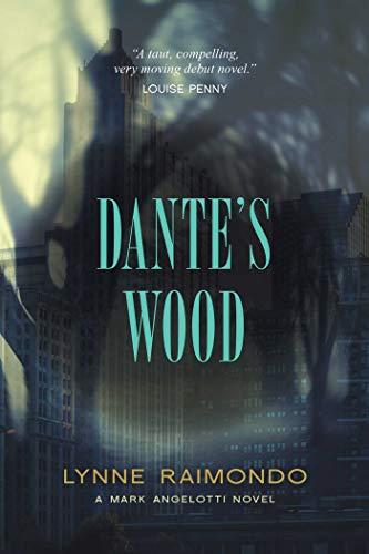 Dante's Wood: A Mark Angelotti Novel: Raimondo, Lynne