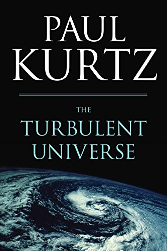 The Turbulent Universe: Kurtz, Paul