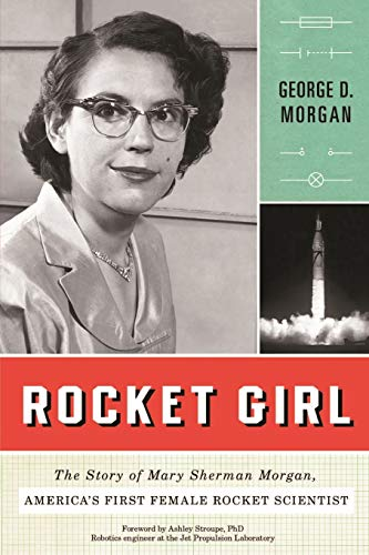 9781616147396: Rocket Girl: The Story of Mary Sherman Morgan, America's First Female Rocket Scientist