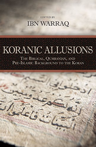 9781616147594: Koranic Allusions: The Biblical, Qumranian, and Pre-Islamic Background to the Koran