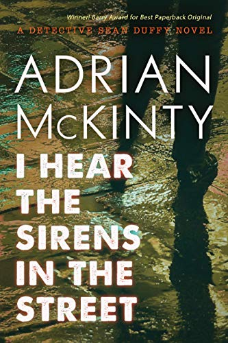 9781616147877: I Hear the Sirens in the Street: A Detective Sean Duffy Novel