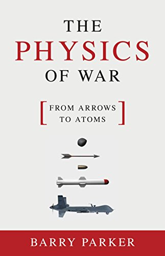 9781616148034: The Physics of War: From Arrows to Atoms