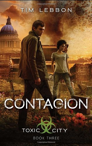Contagion (Toxic City): Lebbon, Tim