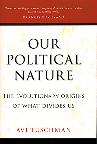 9781616148232: Our Political Nature: The Evolutionary Origins of What Divides Us