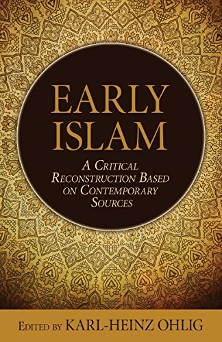 9781616148256: Early Islam: A Critical Reconstruction Based on Contemporary Sources